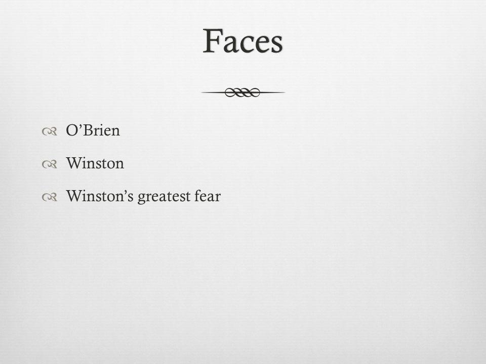 Faces  O'Brien  Winston  Winston's greatest fear