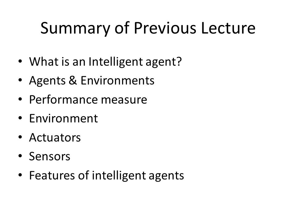 Today's Lecture Different types of Environments IA examples based on Environment Agent types