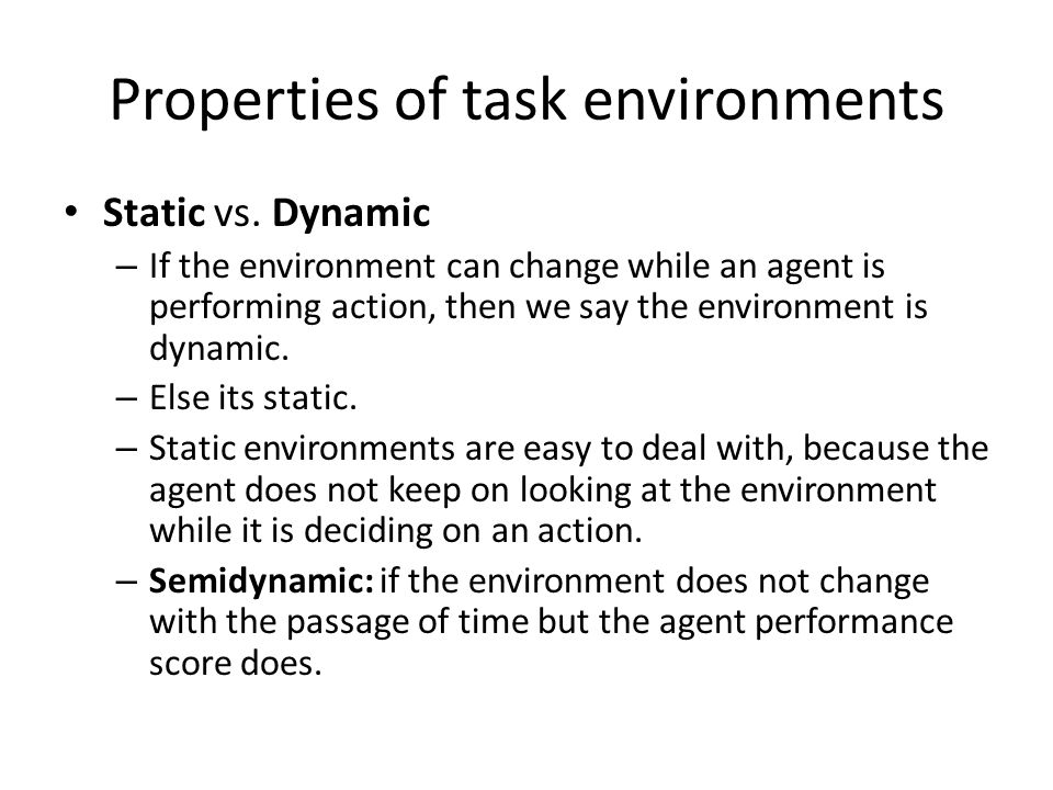 Utility-based agents Goals are not really enough to generate high- quality behavior.
