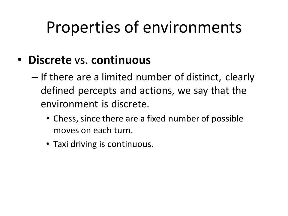 Properties of environments Single agent vs.