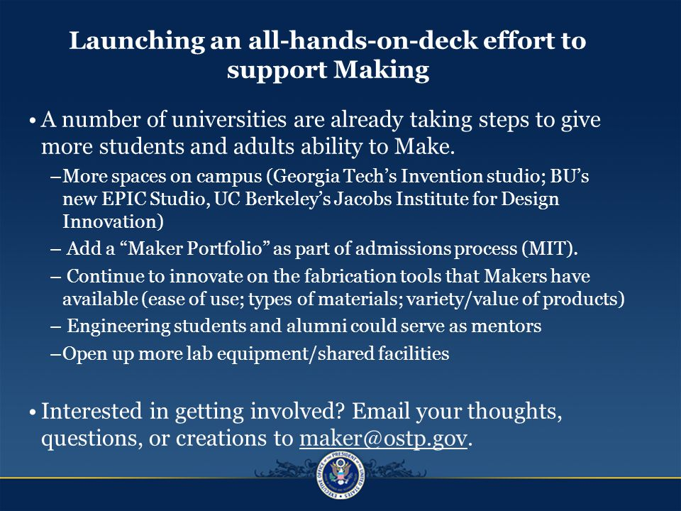 Launching an all-hands-on-deck effort to support Making A number of universities are already taking steps to give more students and adults ability to Make.