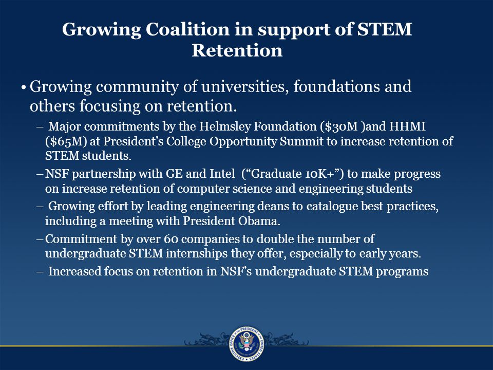 Growing Coalition in support of STEM Retention Growing community of universities, foundations and others focusing on retention.