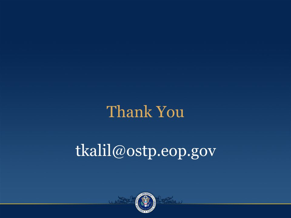 Thank You tkalil@ostp.eop.gov