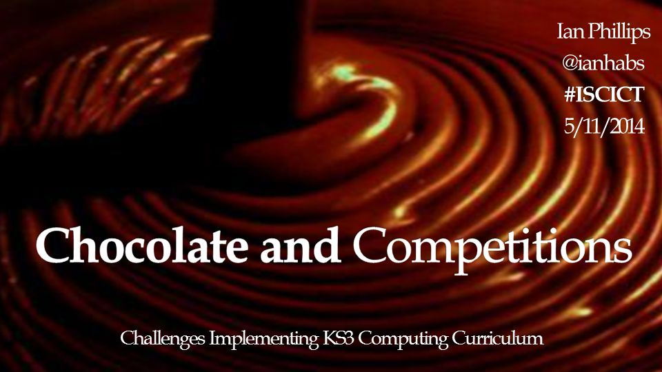 Challenges Implementing KS3 Computing Curriculum Ian Phillips @ianhabs#ISCICT 5/11/2014