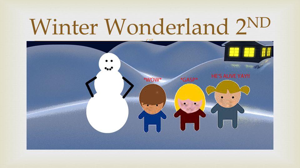  Winter Wonderland 2 ND