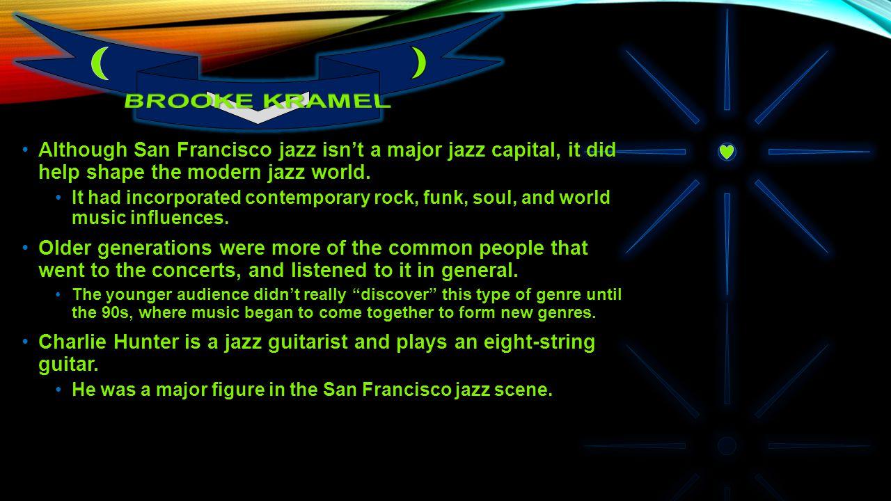 Although San Francisco jazz isn't a major jazz capital, it did help shape the modern jazz world.Although San Francisco jazz isn't a major jazz capital, it did help shape the modern jazz world.