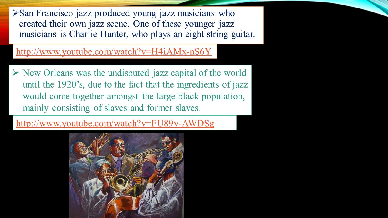  San Francisco jazz produced young jazz musicians who created their own jazz scene.