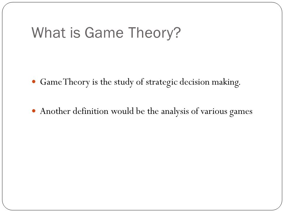 History of Game Theory Early discussions of examples of two-person games occurred long before the rise of modern, mathematical game theory.