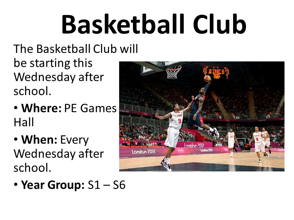 Basketball Club The Basketball Club will be starting this Wednesday after school.