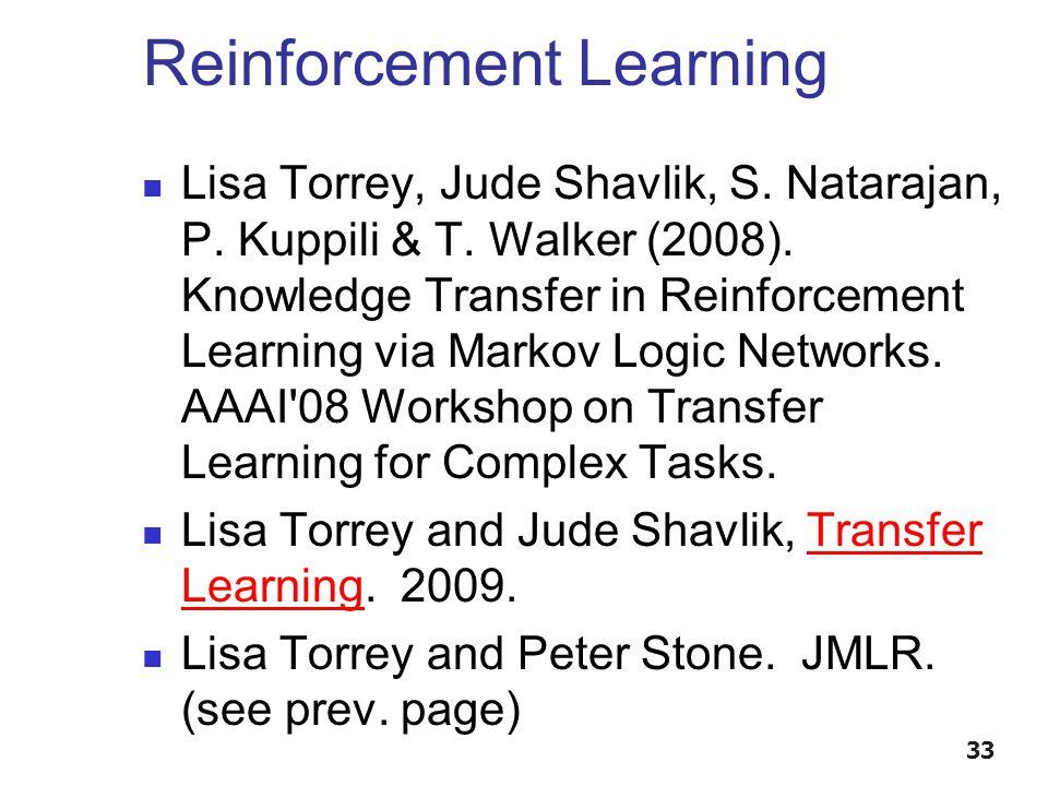 Reinforcement Learning Lisa Torrey, Jude Shavlik, S.