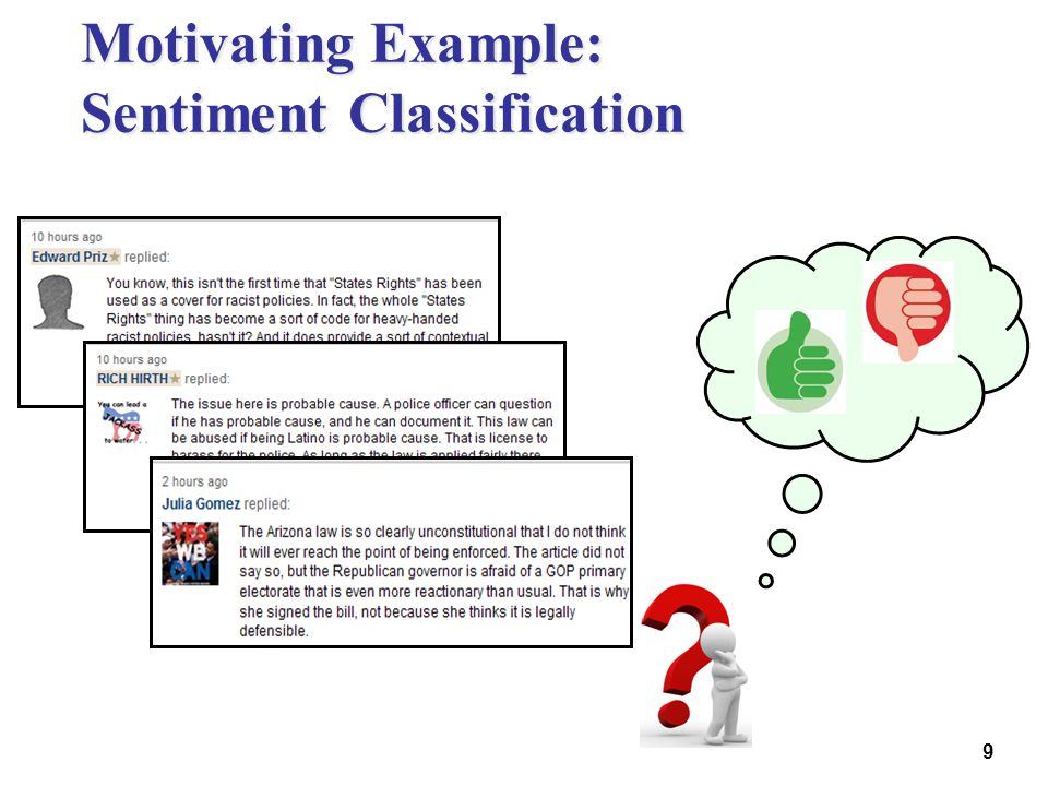 9 Motivating Example: Sentiment Classification