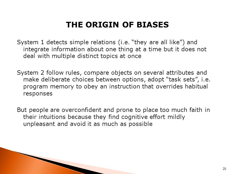 THE ORIGIN OF BIASES System 1 detects simple relations (i.e.