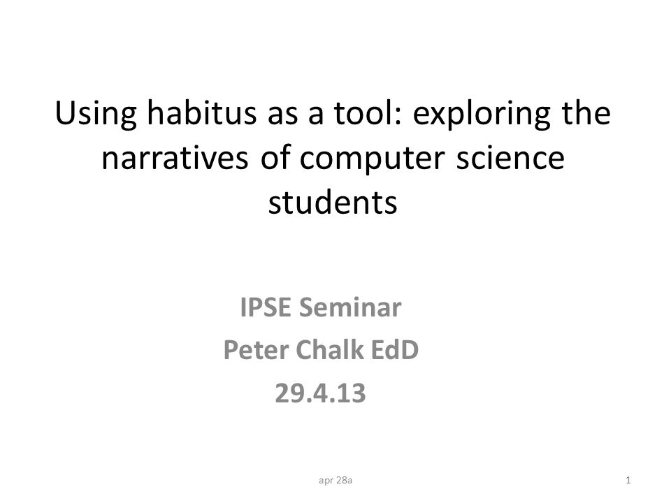 Can Bourdieu s concept of habitus provide a useful tool for analysing early life history interview data.