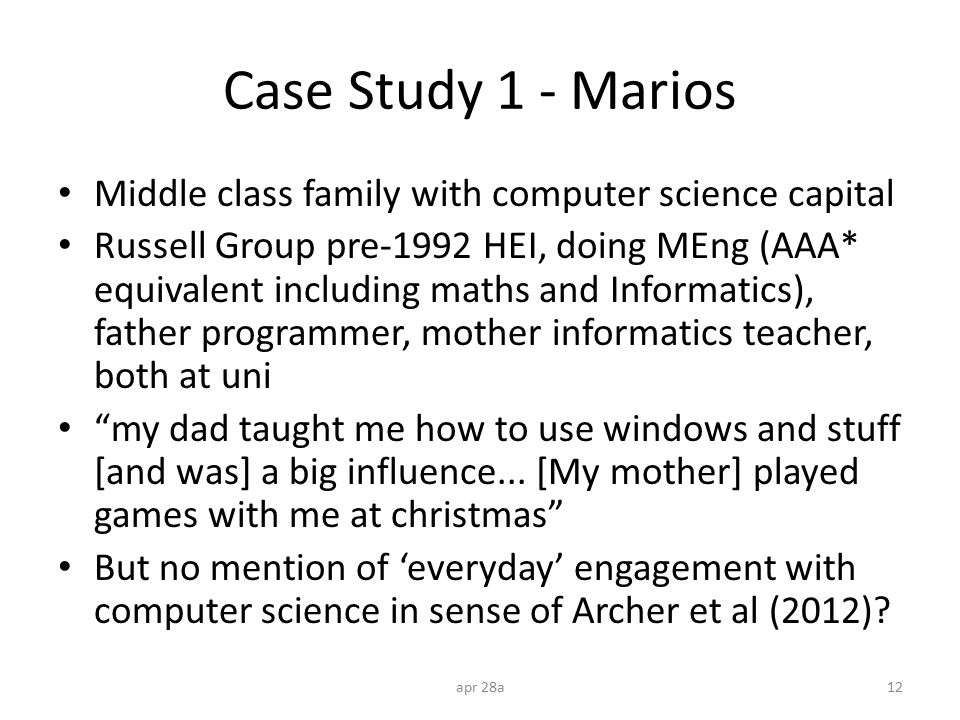 Case Study 1 - Marios Middle class family with computer science capital Russell Group pre-1992 HEI, doing MEng (AAA* equivalent including maths and In