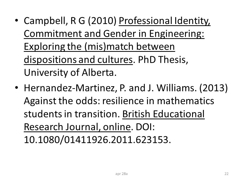 Campbell, R G (2010) Professional Identity, Commitment and Gender in Engineering: Exploring the (mis)match between dispositions and cultures. PhD Thes
