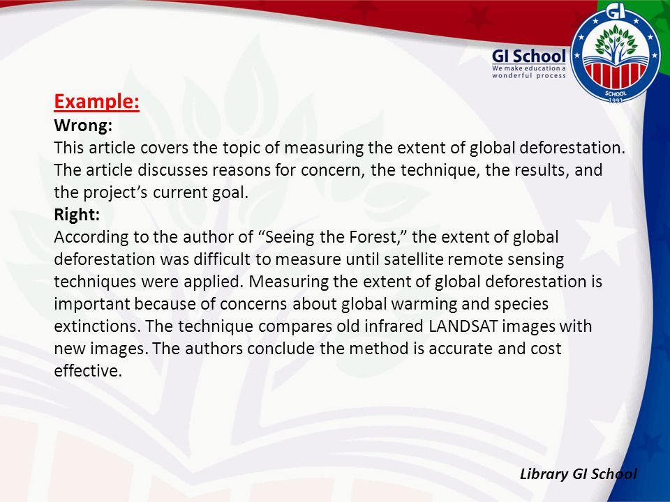 Library GI School Example: Wrong: This article covers the topic of measuring the extent of global deforestation.