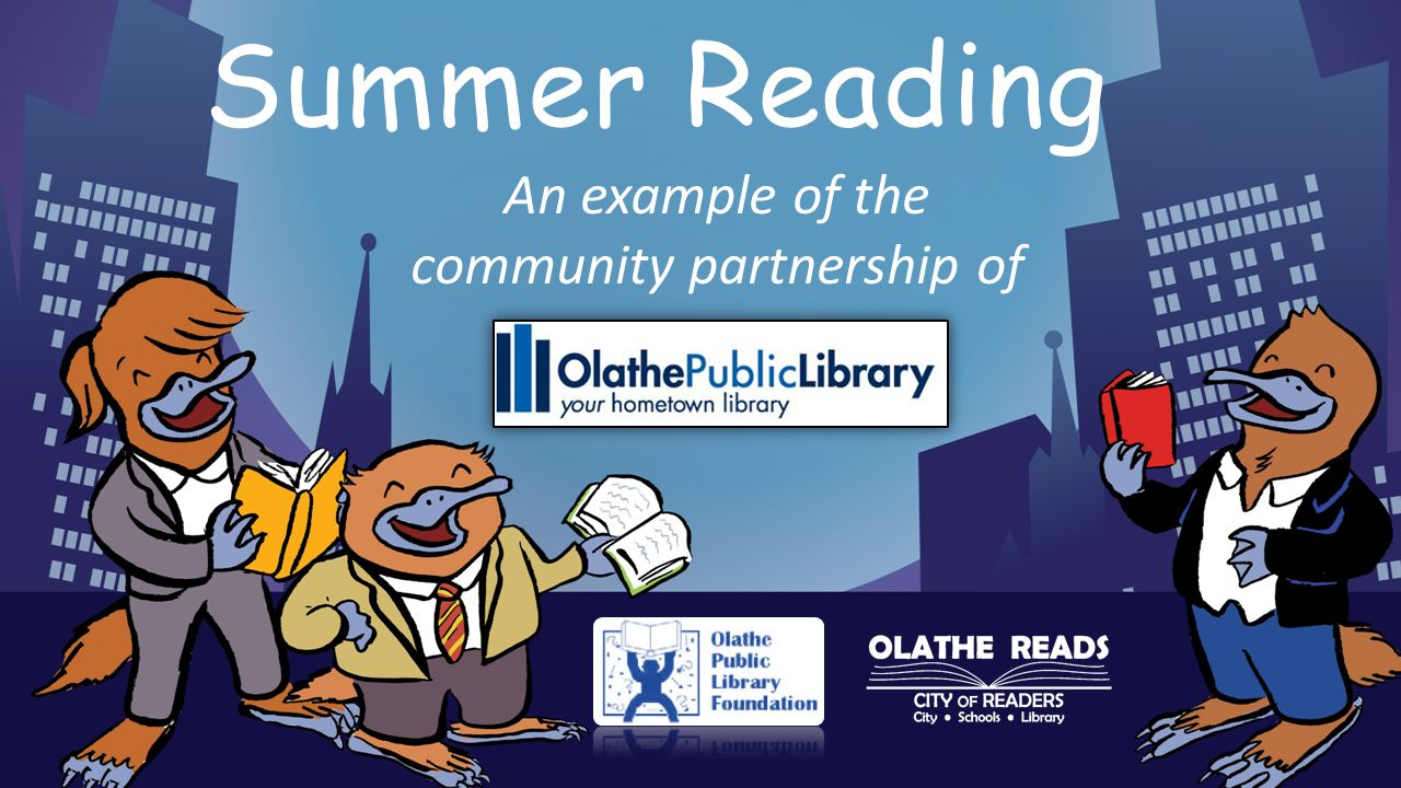 Summer Reading An example of the community partnership of