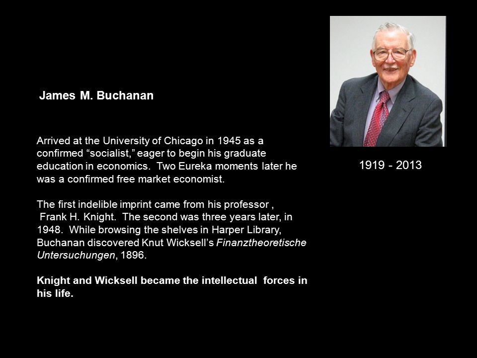 1919 - 2013 Arrived at the University of Chicago in 1945 as a confirmed socialist, eager to begin his graduate education in economics.