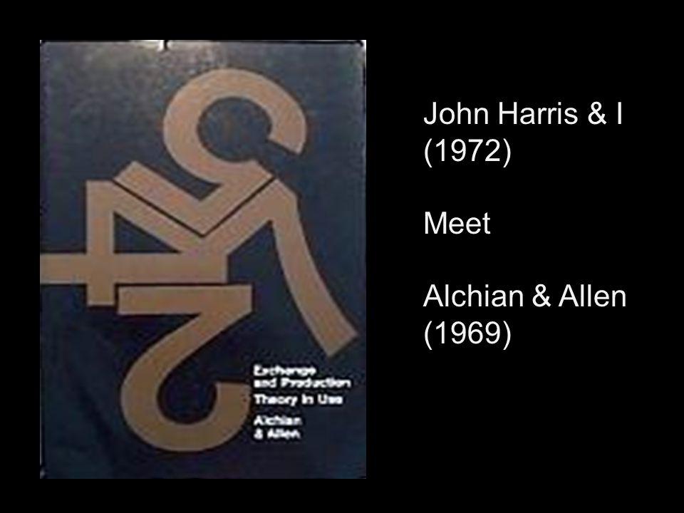 John Harris & I (1972) Meet Alchian & Allen (1969)