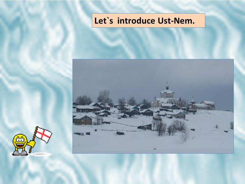 Let`s introduce Ust-Nem.