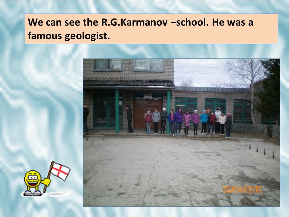 We can see the R.G.Karmanov –school. He was a famous geologist.