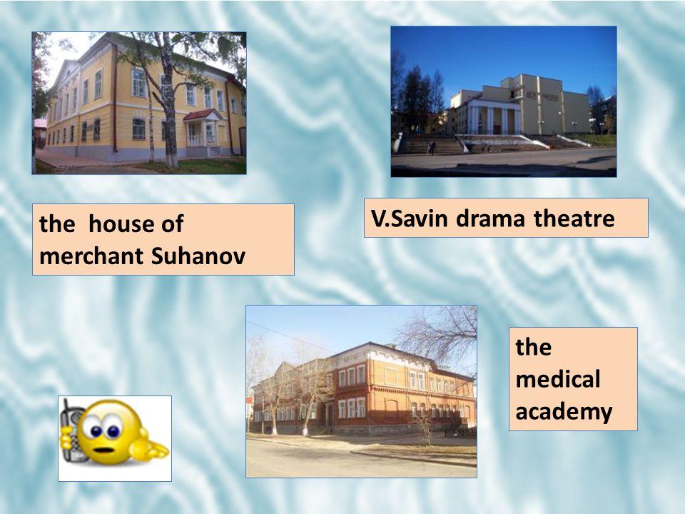 the house of merchant Suhanov V.Savin drama theatre the medical academy