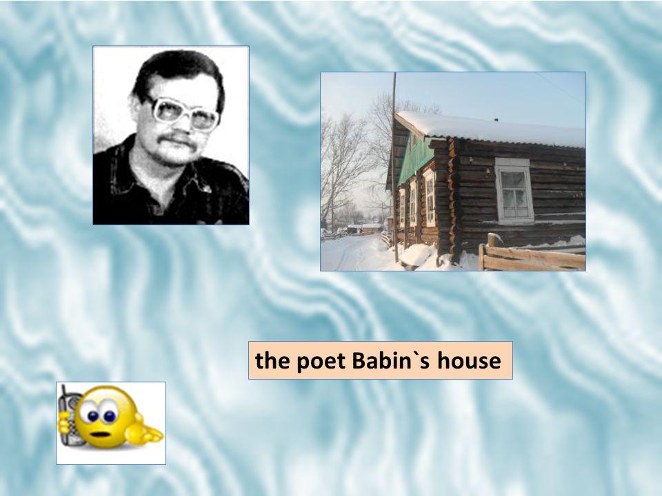 the poet Babin`s house
