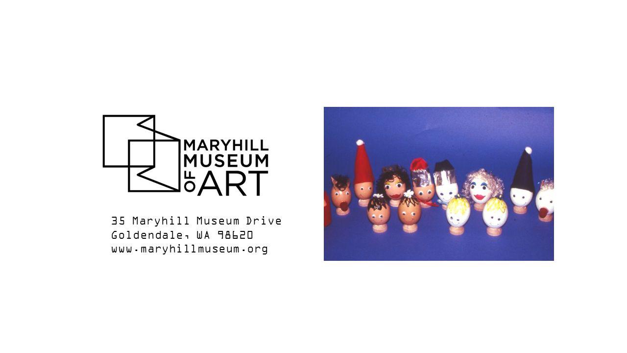35 Maryhill Museum Drive Goldendale, WA 98620 www.maryhillmuseum.org