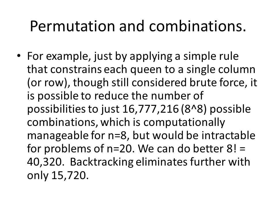Permutation and combinations.