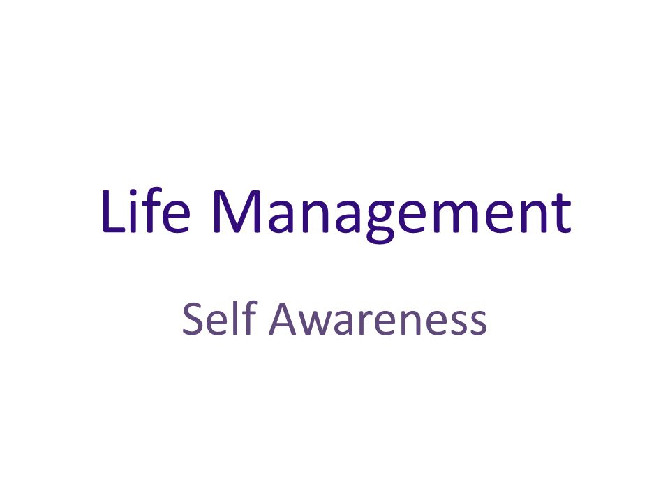 Life Management Self Awareness