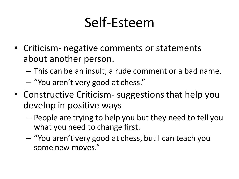 Self-Esteem Criticism- negative comments or statements about another person.