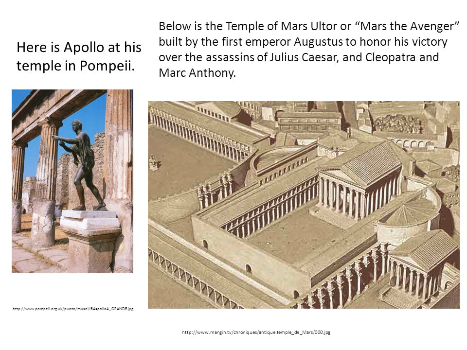 http://www.pompeii.org.uk/puoto/musei/64apollo4_GRANDE.jpg http://www.mangin.tv/chroniques/antique.temple_de_Mars/000.jpg Here is Apollo at his temple in Pompeii.