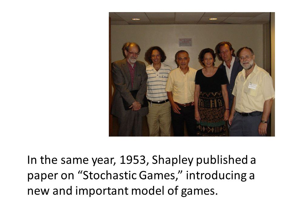 "In the same year, 1953, Shapley published a paper on ""Stochastic Games,"" introducing a new and important model of games."