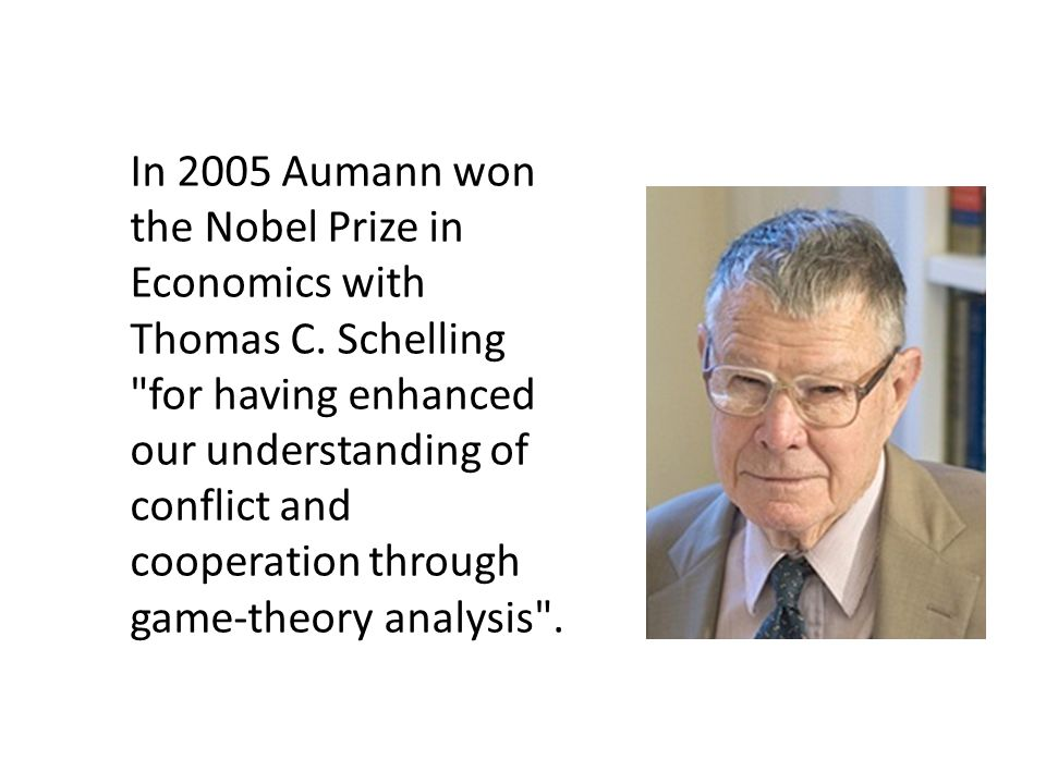 In 2005 Aumann won the Nobel Prize in Economics with Thomas C.