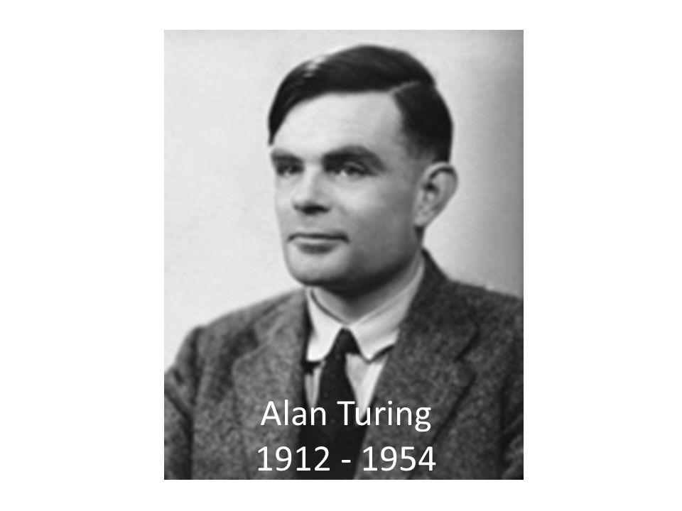 Alan Turing 1912 - 1954