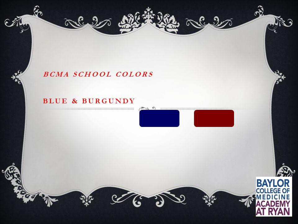 BCMA SCHOOL COLORS BLUE & BURGUNDY