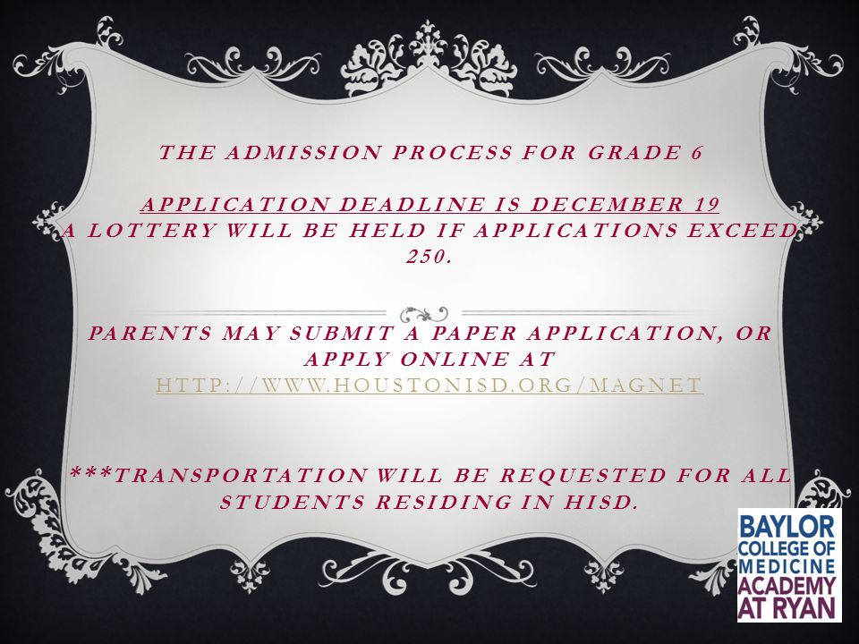 Application Submission: Faxed to : 713-942-1943 Mailed to : Baylor College of Medicine Academy at Ryan 2610 Elgin Street Houston, Texas 77004