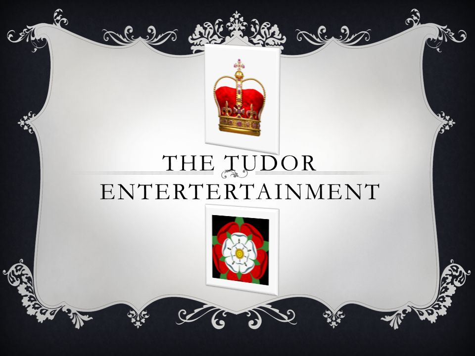THE TUDOR ENTERTERTAINMENT