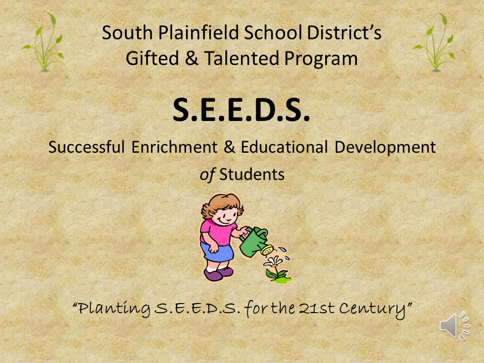 South Plainfield School District's Gifted & Talented Program S.E.E.D.S.