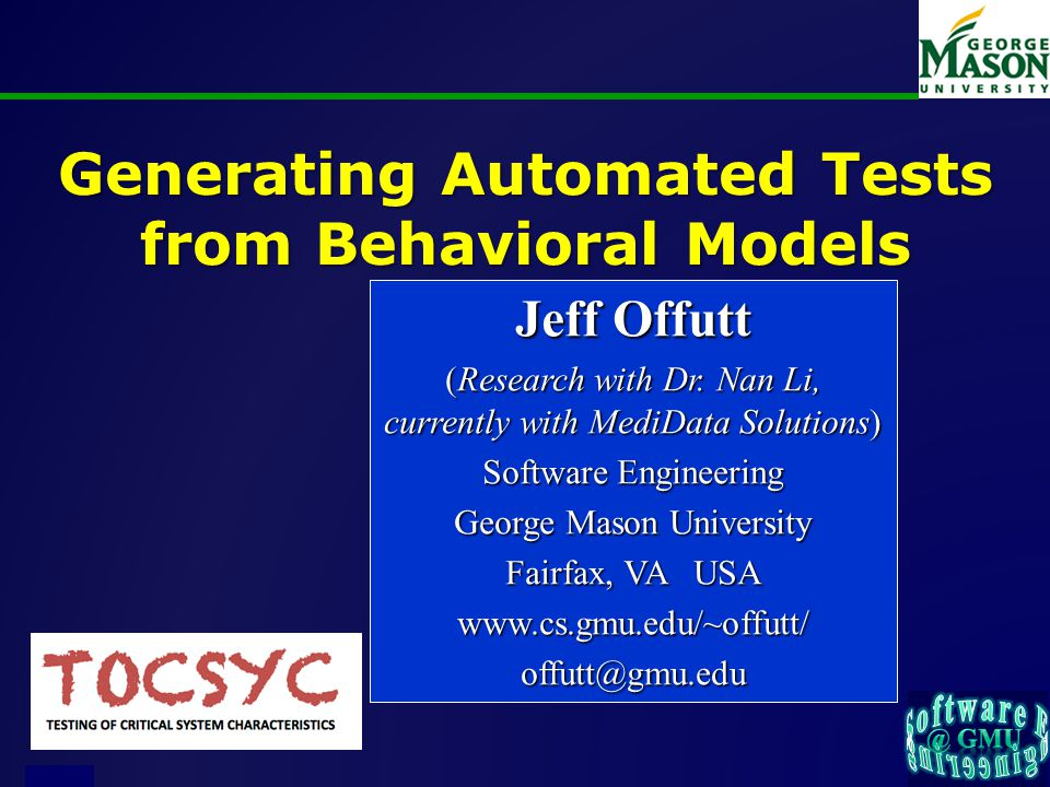 of 23 Generating Automated Tests from Behavioral Models Jeff Offutt (Research with Dr.