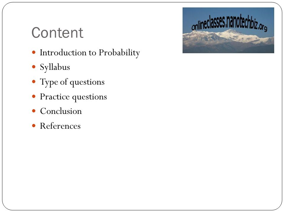 Content Introduction to Probability Syllabus Type of questions Practice questions Conclusion References