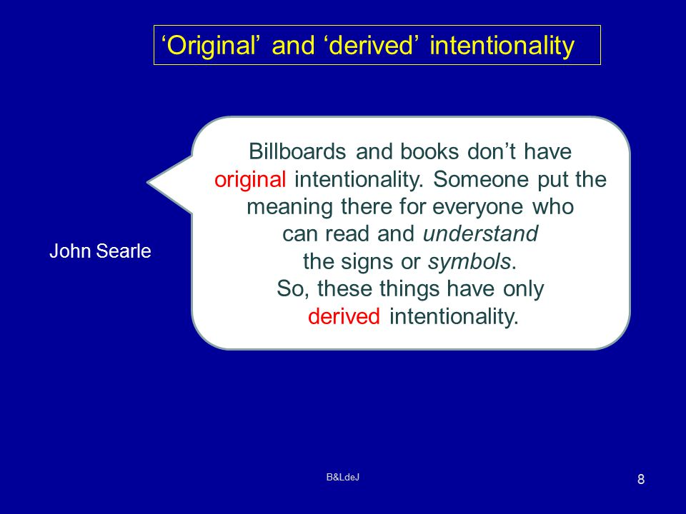 B&LdeJ 8 John Searle Billboards and books don't have original intentionality.