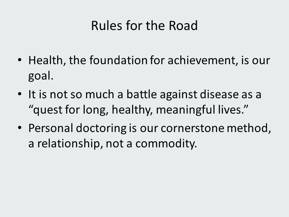 "Rules for the Road Health, the foundation for achievement, is our goal. It is not so much a battle against disease as a ""quest for long, healthy, mean"