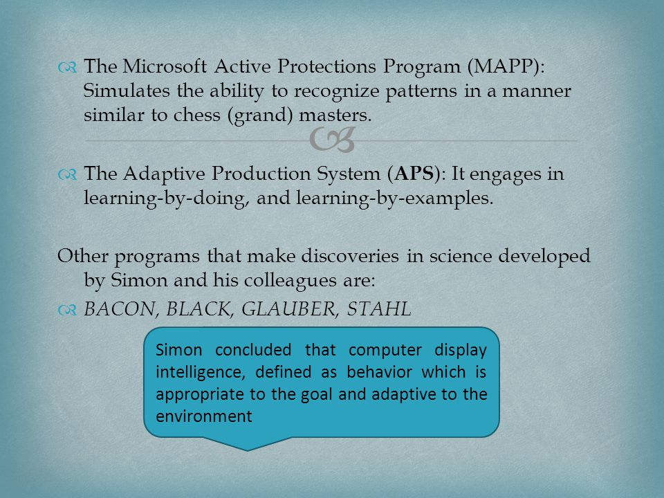   The Microsoft Active Protections Program (MAPP): Simulates the ability to recognize patterns in a manner similar to chess (grand) masters.