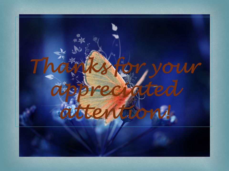  Thanks for your appreciated attention!