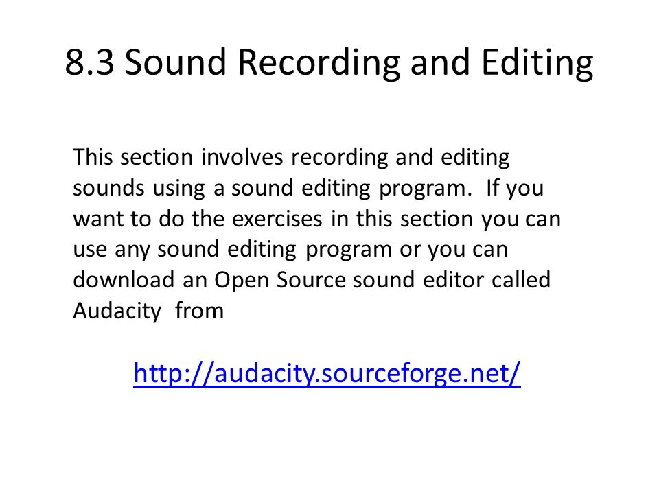 This section involves recording and editing sounds using a sound editing program.
