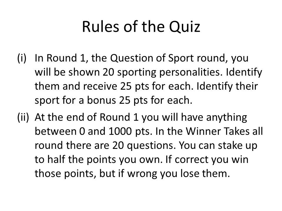 Rules of the Quiz (i)In Round 1, the Question of Sport round, you will be shown 20 sporting personalities.