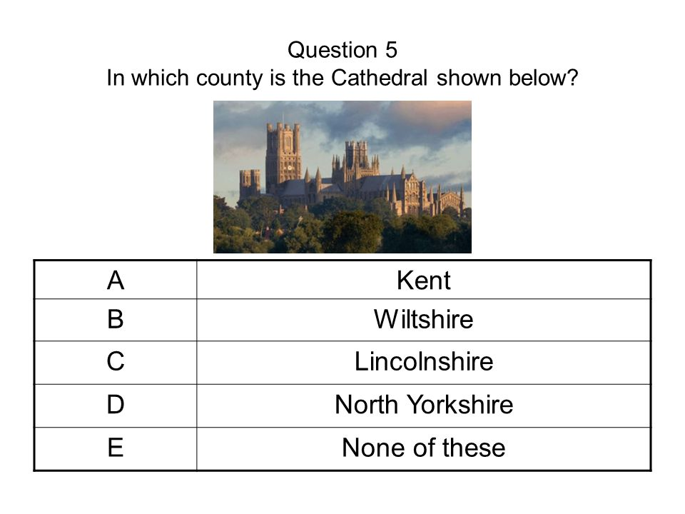 Question 5 In which county is the Cathedral shown below.