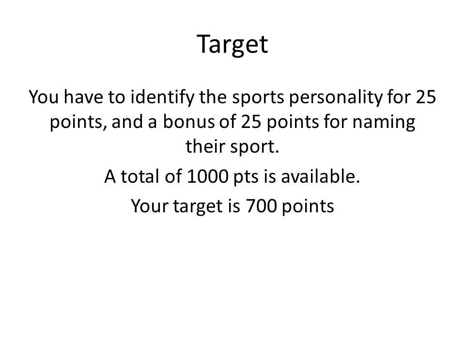 25 pts per competitor + 25 pts per sport QuAnswerSportQuAnswerSport 111 212 313 414 515 616 717 818 919 1020