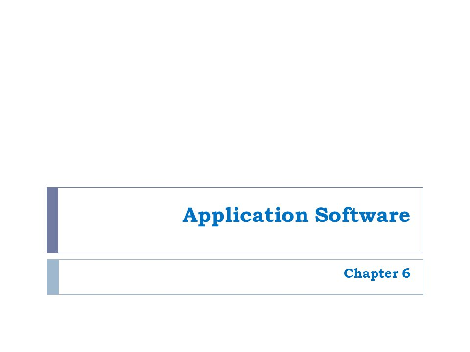 Application Software Chapter 6